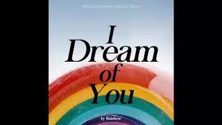 [ AUDIO ] Rainbow (레인보우) - I Dream Of You