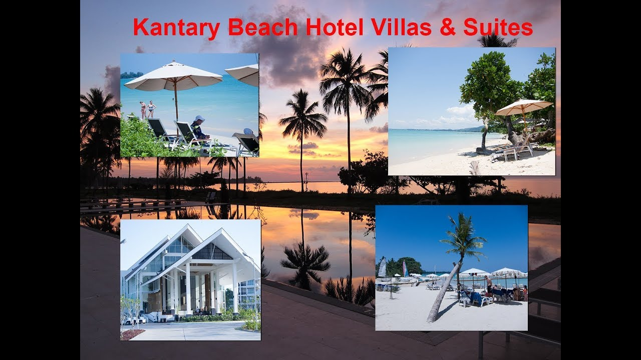 Kantary Beach Hotel Villas Suites Khao Lak Youtube