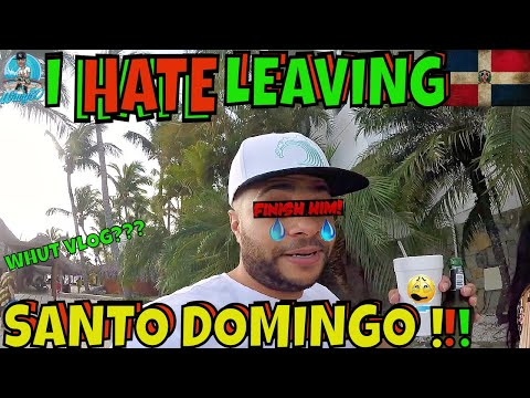 SANTO DOMINGO!!! | DOMINICAN REPUBLIC VACATION IS OVER!!!