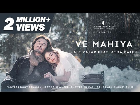 Ali Zafar Feat. Aima Baig | Ve Mahiya | Official Video