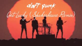Daft Punk - Get Lucky (Spakesheare Remix) [Feat. Pharrell Williams]