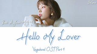 Baek A Yeon (백아연) - Hello My Lover (Vagabond OST Part 4) Lyrics (Han/Rom/Eng)