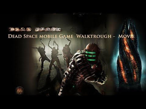 Dead Space Mobile Game Walkthrough -  Movie Chapters 1-12