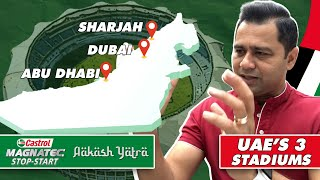 The 3 Cricket Stadiums in the UAE   Castrol Magnatec Stop Start presents 'Aakash Yatra'