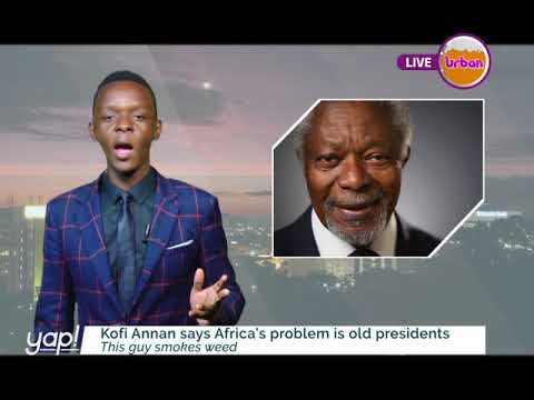 #Yap: Kofi Annan says Africa's problem is old Presidents [1/2]