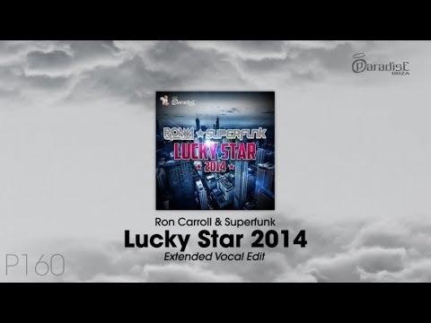 Ron Carroll & Superfunk - Lucky Star 2014 (Extended Vocal Edit)