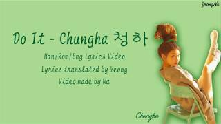 [3.24 MB] [Han/Rom/Eng]Do It - Chungha (청하) Lyrics Video