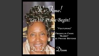 Provided to YouTube by CDBaby Let the Praise Begin · Dr. Delorise L...
