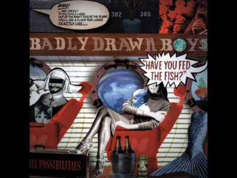 Badly Drawn Boy - What Is It Now.wmv