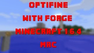 How to Install OptiFine with Forge for Minecraft 1.6.4 (Mac OSX 10.7.3+)