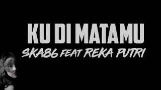 Di MATAMU SKA86 feat REKA PUTRI(COVER)