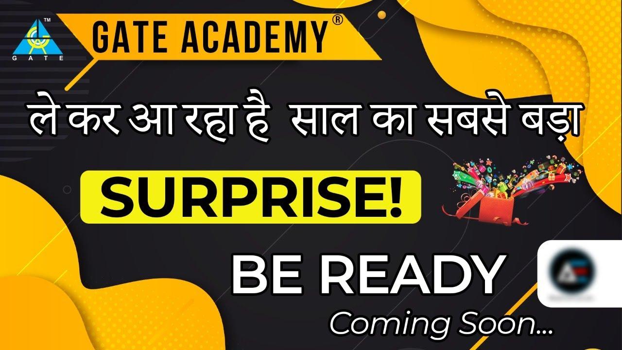 GATE ACADEMY लेकर आ रहा है साल का सबसे बड़ा  📢 SURPRISE ! 🔴 Be Ready.. Coming Soon...!