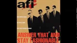 AFI - Answer That And Stay Fashionable (FULL)