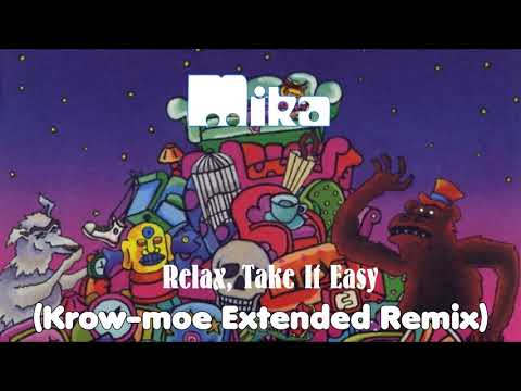 Mika - Relax, Take It Easy (Krow-moe Extended Remix)