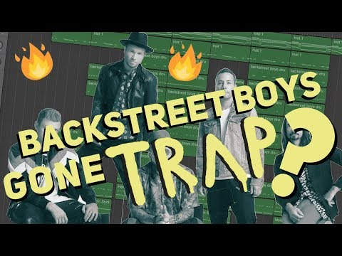 Turning a Backstreet Boys song into a TRAP Beat