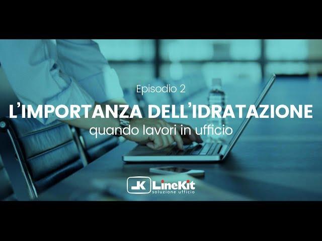 Linekit - L'importanza dell'idratazione quando lavori in ufficio
