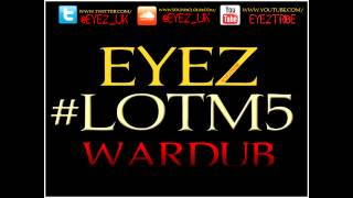 Download EYEZ - Fuck The Grime Scene #LOTM5 WARDUB (Audio) BIG H, MANGA, MAXSTA BIG SHIZZ NSB MARVIN N MORE MP3 song and Music Video