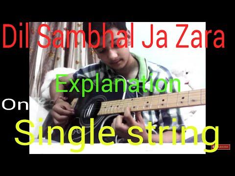 Guitar phir mohabbat guitar tabs : Dil Sambhal Ja Zara Full Single String Guitar Tabs Lesson For ...