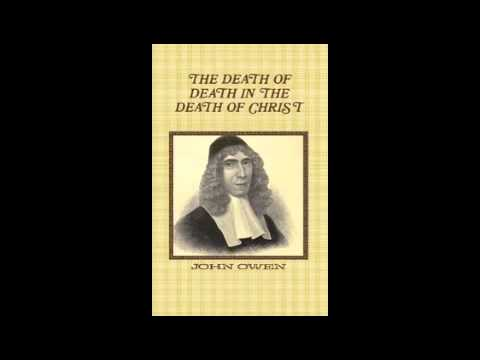Limited Atonement defended: The Death of Death (John Owen): Objections Answered for Bk1 Content