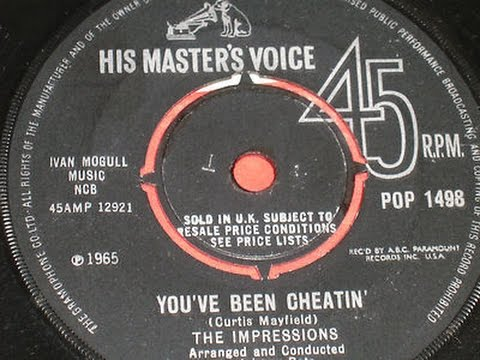 The Impressions You`ve Been Cheatin` ..  ( Northern Soul )