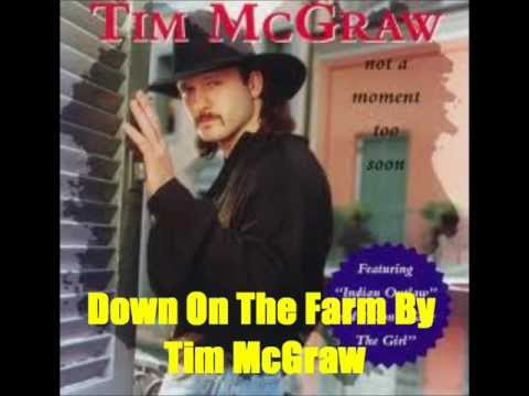 Down On The Farm By Tim McGraw *Lyrics in description*