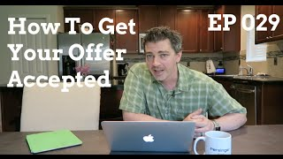 Buying A Home In Multiple Offer Situations | Inside Real Estate Show  029