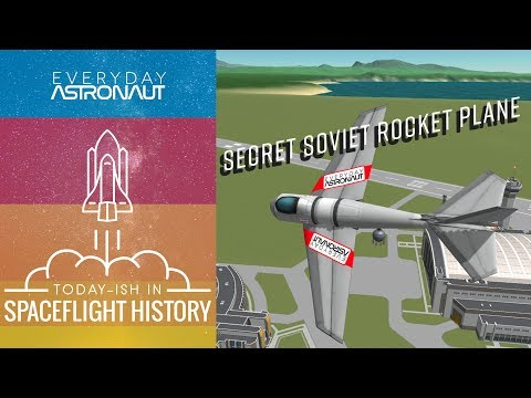 Secret Soviet Rocket Plane - RP-318 (Today-ish in Spaceflight History)
