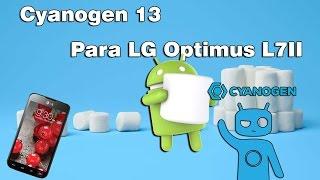 Rom CM13 para LG P715, p714, p713 | Marshmallow 6.0.1 | Tutorial en Español y português