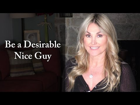 How to Be a Desirable Nice Guy