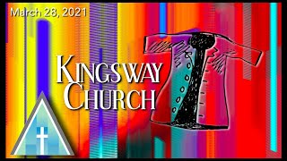 Kingsway Church Online - March 28, 2021