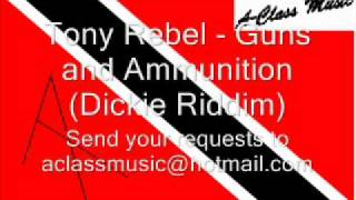 Tony Rebel - Guns and Ammunition (Dickie Riddim)