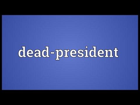 Dead-president Meaning