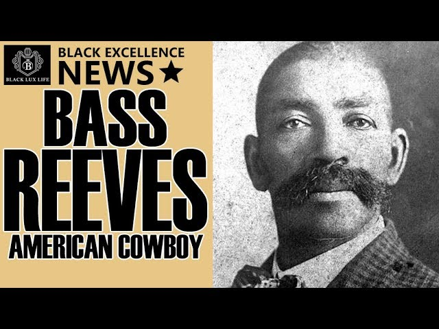 Black Excellist:  Bass Reeves - 1st African American US Marshal