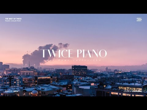 The Best of TWICE  1 Hour Piano Collection