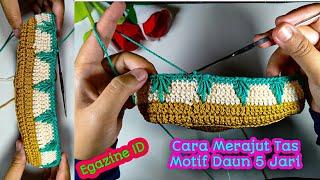 Crochet    Cara Merajut Tas Motif Daun 5 Jari    tutorial merajut    Perajut Pemula