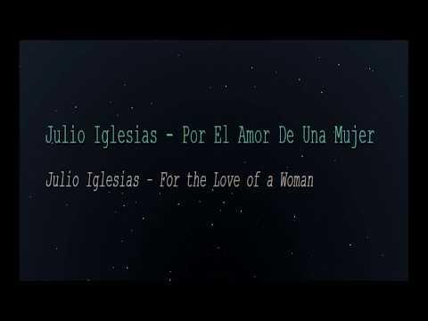 Julio Iglesias - Por El Amor De Una Mujer (English Lyrics Translation)