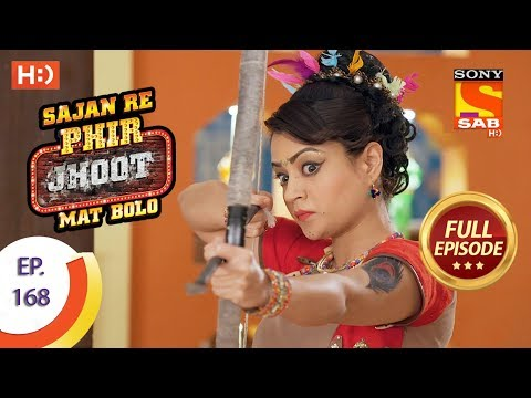 Sajan Re Phir Jhoot Mat Bolo – Ep 168 – Full Episode – 15th January, 2018