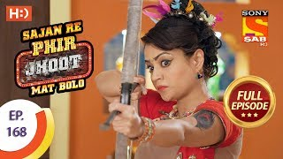 Sajan Re Phir Jhoot Mat Bolo - Ep 168 - Full Episode - 15th January, 2018