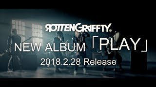 2018/02/28 ROTTENGRAFFTY超待望のNew Aingle「PLAY」 release決定! 【...