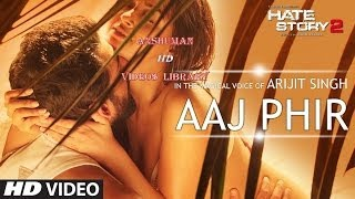 Brace yourself for one of the most sizzling and sensational number year 'aaj phir' in melodious voice arijit singh. hate story 2 is a revenge t...