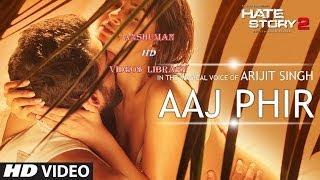 Aaj Phir Video Song|Hate Story 2|Arijit Singh|Ultra HD 4K (2160p) Video|Anshuman HD Videos Library