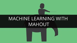 Machine Learning with Mahout | Apache Mahout Tutorial