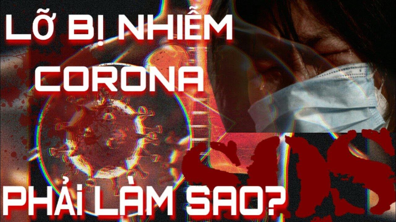 Nếu LỠ BỊ NHIỄM VIRUS CORONA, PHẢI LÀM SAO để thoát khỏi nguy hiểm?