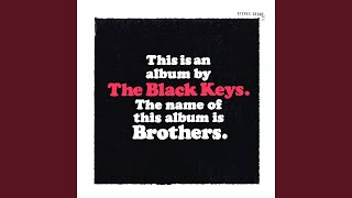 Provided to YouTube by Pias UK Limited She's Long Gone · The Black Keys Brothers ℗ 2010 The Black Keys under agreement with Shock Records Records ...