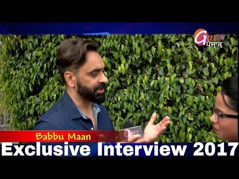 Exclusive Interview 2017 || Babbu Maan || Kalakar Junction || Garv Punjab