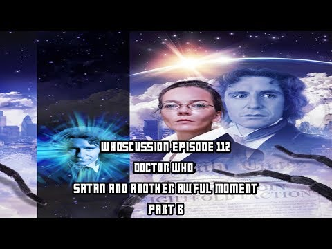 Whoscussion Episode 112 - Doctor Who: Satan and Another Awful Moment - Part B