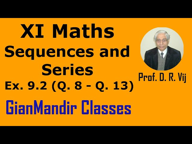 XI Maths | Sequences and Series | Ex. 9.2 (Q. 8 to Q. 13) by Divya Ma'am
