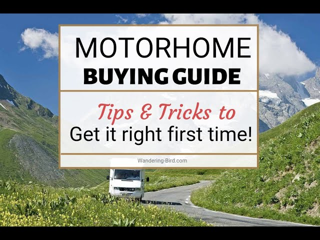 Buying a Motorhome - Tips and tricks for new motorhome buyers to help get it right first time!