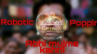 Download Lagu Abhi mujhme kahni robotic popping mix song mp3
