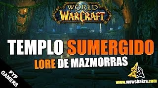 El Templo Sumergido - Lore de Mazmorras | World of Warcraft